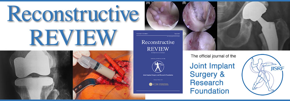 Reconstructive Review - the official journal of the Joint Implant Surgery & Research Foundation